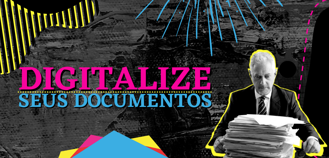 Digitalize seus documentos!